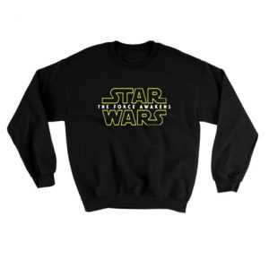 Star wars the force awkens Sweatshirt