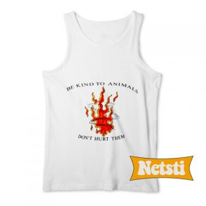 Be Kind To Animals Don't Hurt Them Chic Fashion Tank Top