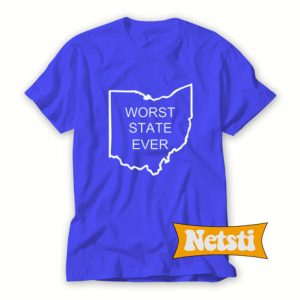 Worst state ever Chic Fashion T Shirt