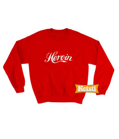 Heroin Chic Fashion Sweatshirt