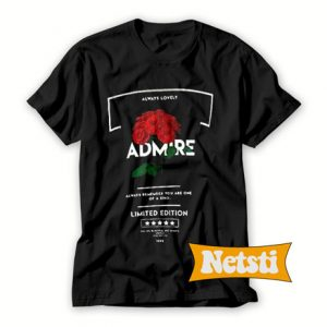 Admire Always Remember You Are One Of A Kind Chic Fashion T Shirt