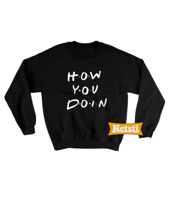 How You Doin Chic Fashion Sweatshirt
