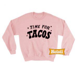 Time For Tacos Chic Fashion Sweatshirt