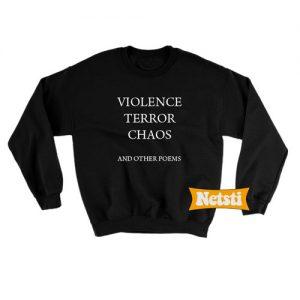 Violence terror chaos Chic Fashion Sweatshirt