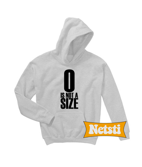 0 Is Not A Size Chic Fashion Hoodie