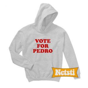 Vote For Pedro Chic Fashion Hoodie