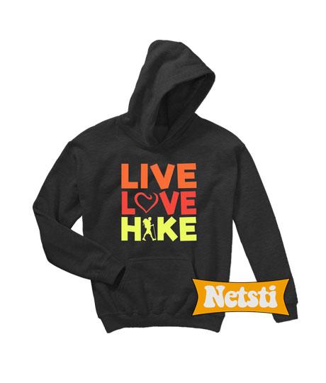 Live Love Hike Chic Fashion Hoodie