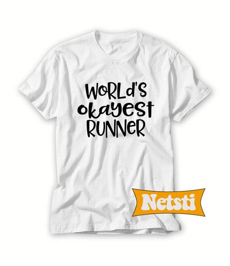 World's Okayest Runner Chic Fashion T Shirt