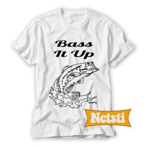 Bass It Up Sport Fishing Chic Fashion T Shirt