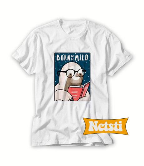 Born To Be Mild Chic Fashion T Shirt