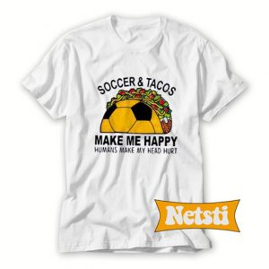 Soccer And Tacos Chic Fashion T Shirt