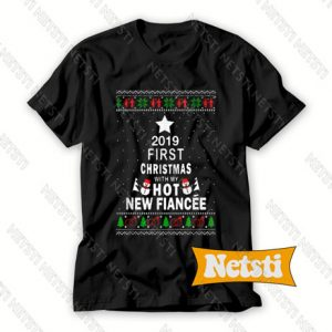 2019 First Christmas With My Hot New Fiance Chic Fashion T Shirt