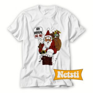 Santa Claus hey Rudolph Call 911 Chic Fashion T Shirt