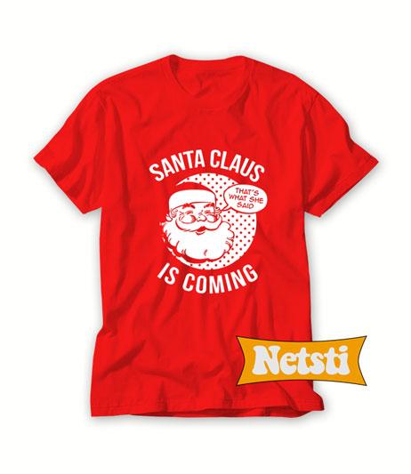 Santa Claus is Coming Chic Fashion T Shirt