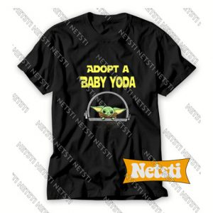 Adopt A Baby Yoda Chic Fashion T Shirt