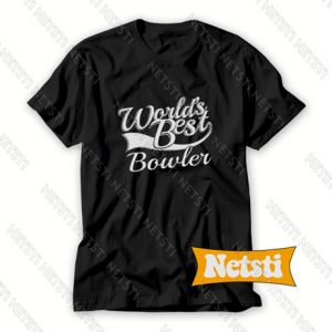 Worlds Best Bowler Chic Fashion T Shirt