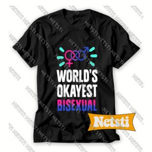 Worlds Okayest Bisexual Chic Fashion T Shirt