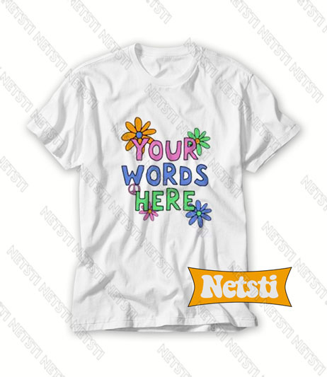 Your Words Here Chic Fashion T Shirt