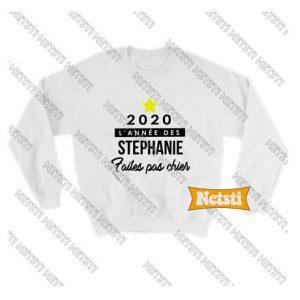 2020 L'annee Des Stephanie Chic Fashion Sweatshirt