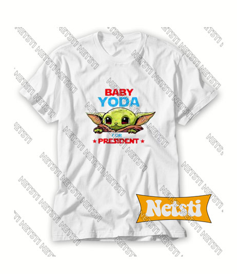 Baby Yoda For President Chic Fashion T Shirt