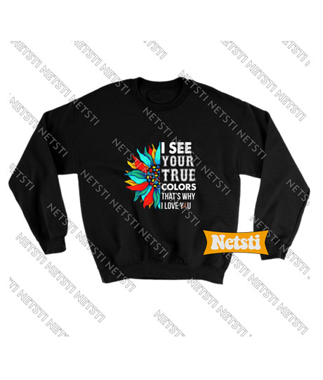 I See Your True Colors Chic Fashion Sweatshirt