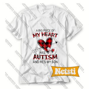 A Big Piece Of My Heart Has Autism Chic Fashion T Shirt
