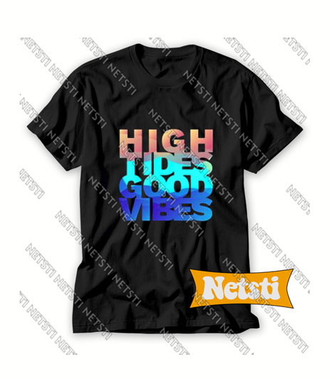 High Tides Good Vibes Chic Fashion T Shirt