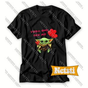 Baby Yoda one for me Valentine Day Chic Fashion T Shirt