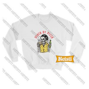 Death by pizza Chic Fashion Sweatshirt