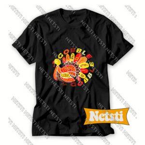 Gobble Til You Wobble Chic Fashion T Shirt