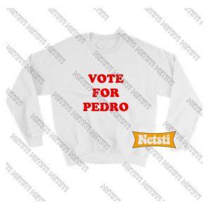 Vote for pedro Chic Fashion Sweatshirt