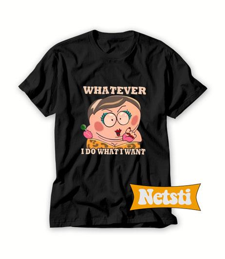 Eric Cartman Whatever I Do What I Want T Shirt