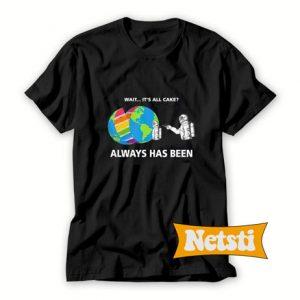 Always Has Been Meme T Shirt