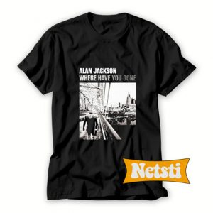Alan Jackson Where Have You Gone T Shirt