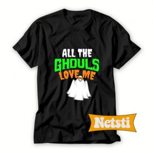 All The Ghouls Love Me Ghost T Shirt