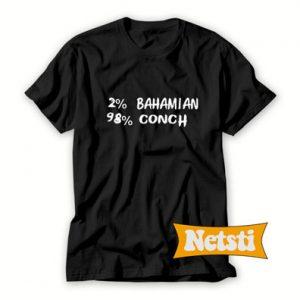 2 Bahamian 98 Conch Chic Fashion T Shirt